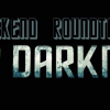 Weekend Roundtable: Into Darkness