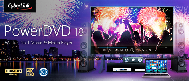 CyberLink Releases PowerDVD 18 with Ultra HD Blu-ray Support